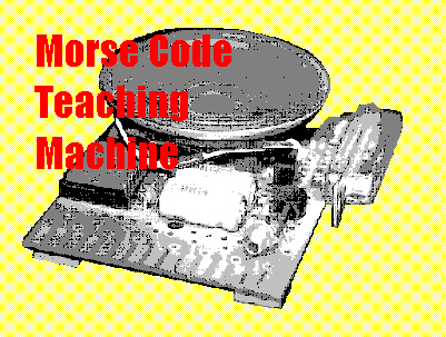 Morse Code Teaching Machine