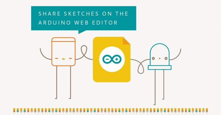 Share your sketches on the Arduino Web Editor