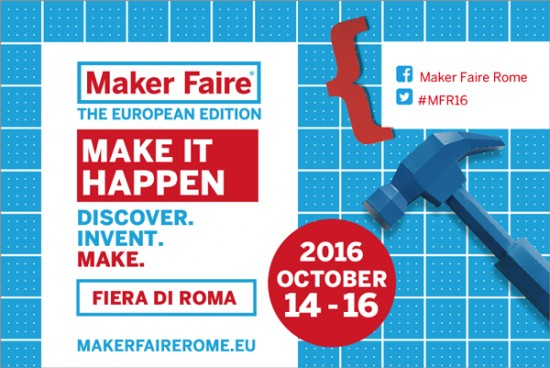 Maker Faire Rome Call for Makers: Deadline June 30, 2016!