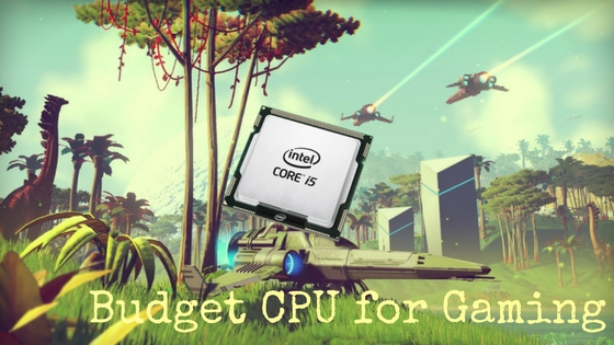Best CPUs to Supercharge your Gaming Computer on a Budget